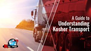 A Guide to Understanding Kosher Transport