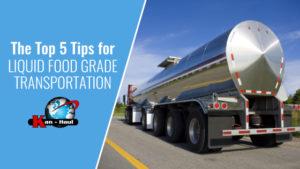 Top 5 Tips for Liquid Food Grade Transportation