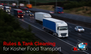 Rules & Tank Cleaning for Kosher Food Transport