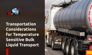 transportation considerations for temperature Sensitive bulk liquid transport
