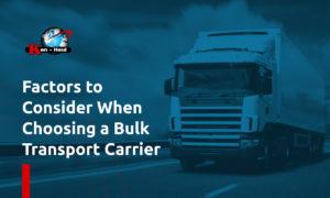 factors to consider when choosing a bulk transport carrier