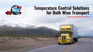 Temperature Control Solutions for Bulk Wine Transport