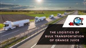 The Logistics of Bulk Transportation of Orange Juice