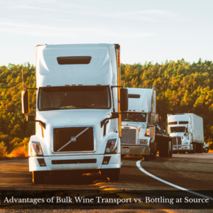 Advantages of Bulk Wine Transport vs. Bottling at Source