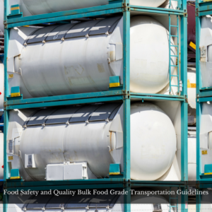 Food Safety and Quality Bulk Food Grade Transportation Guidelines